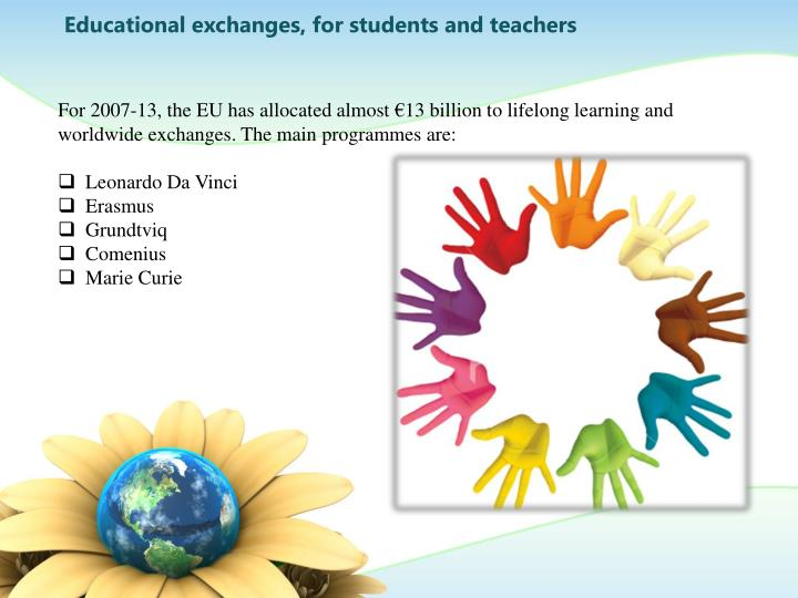 Educational exchanges, for students and teachers