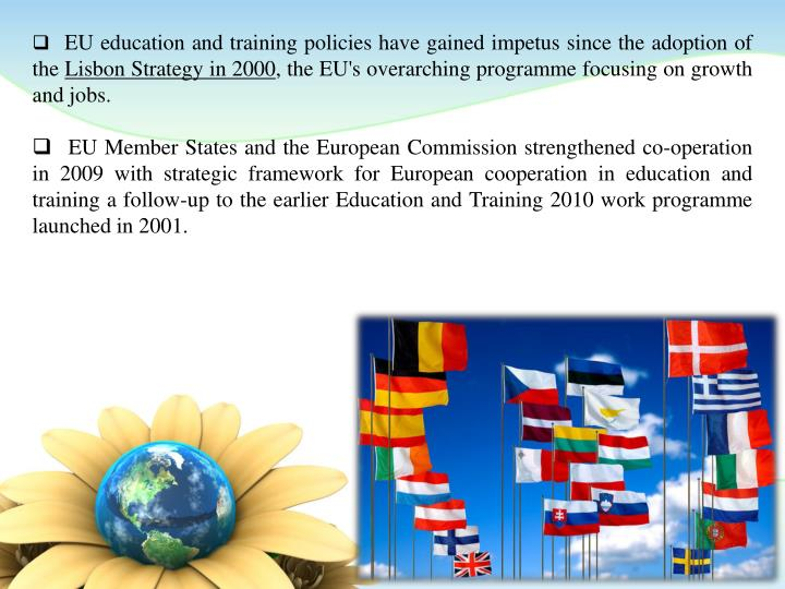 EU education and training policies have gained impetus since the adoption of the