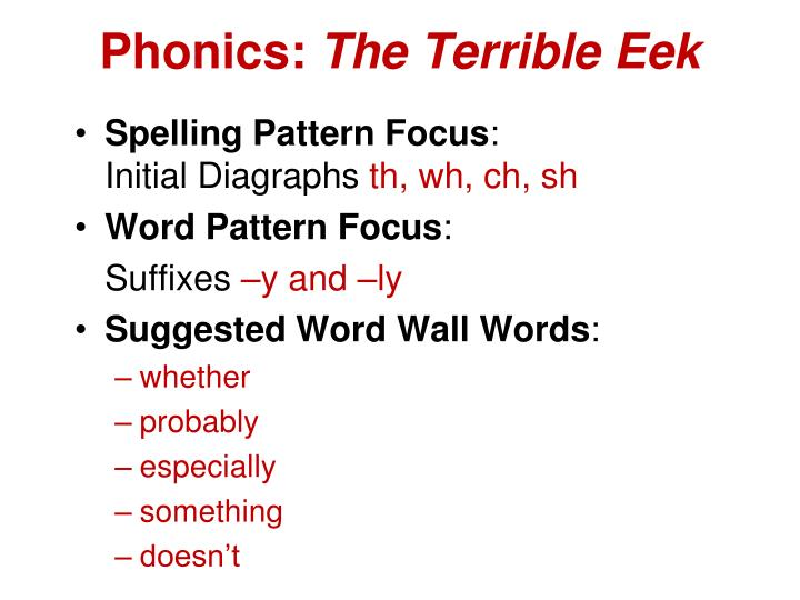 Phonics the terrible eek