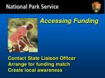 accessing funding contact state liaison officer arrange for funding match create local awareness