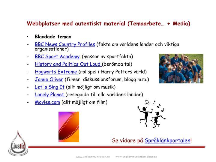 Webbplatser med autentiskt material (Temaarbete… + Media)