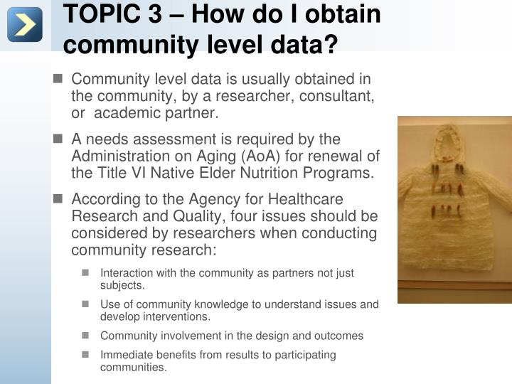 TOPIC 3 – How do I obtain community level data?