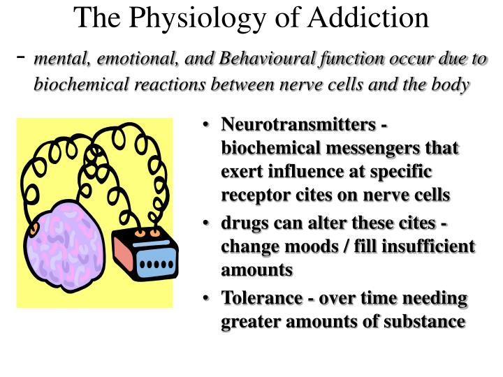 The Physiology of Addiction