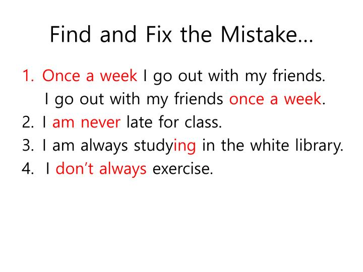 Find and Fix the Mistake…