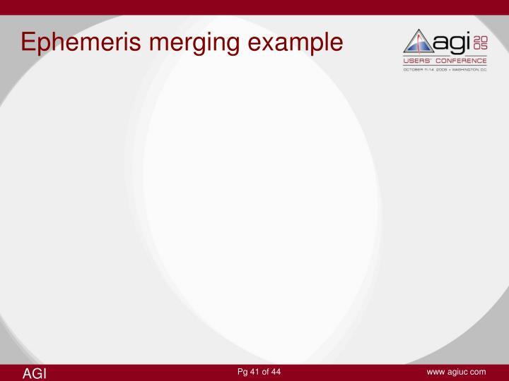 Ephemeris merging example