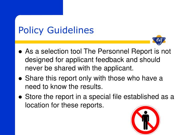 As a selection tool The Personnel Report is not designed for applicant feedback and should never be shared with the applicant.