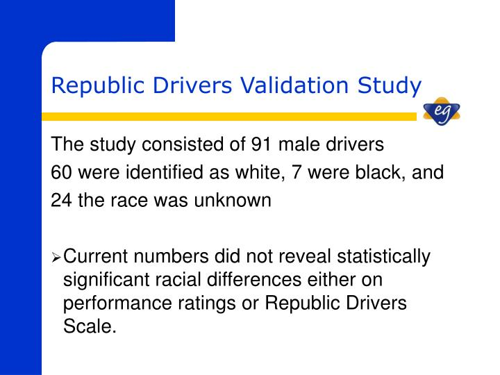 The study consisted of 91 male drivers
