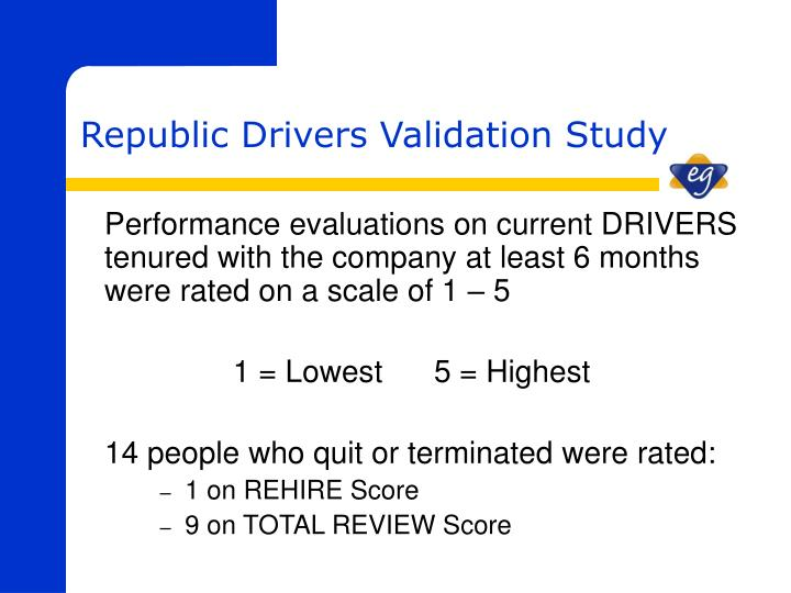 Performance evaluations on current DRIVERS tenured with the company at least 6 months were rated on a scale of 1 – 5