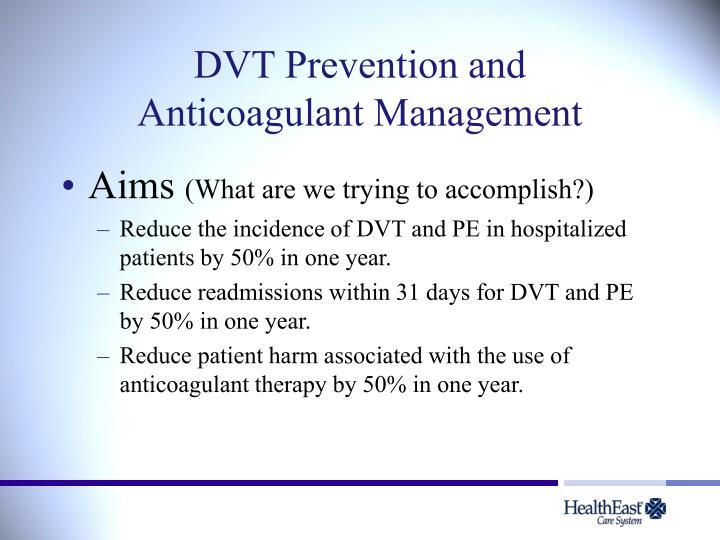 Dvt prevention and anticoagulant management1