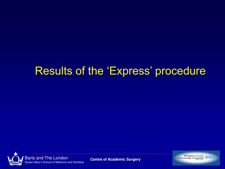 Results of the 'Express' procedure