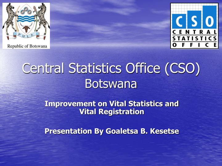 Central statistics office cso botswana