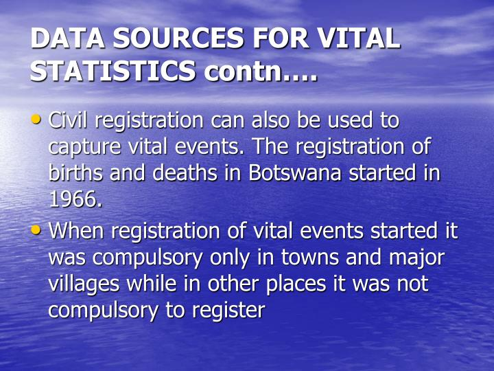 DATA SOURCES FOR VITAL STATISTICS contn….