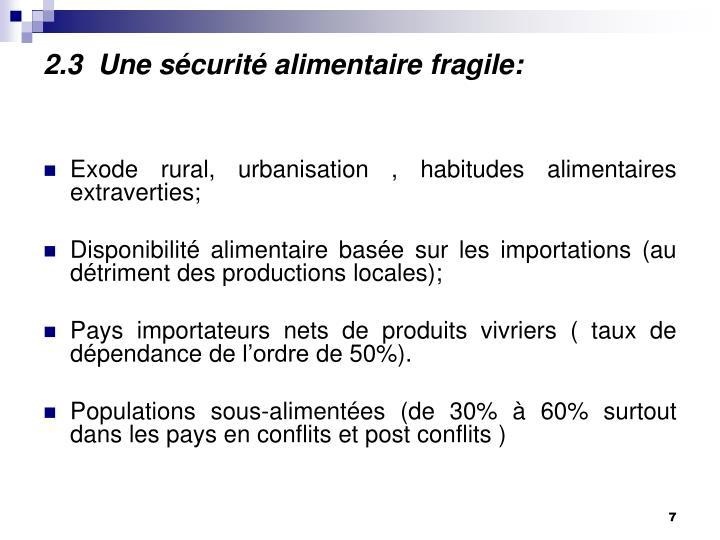 2.3  Une sécurité alimentaire fragile: