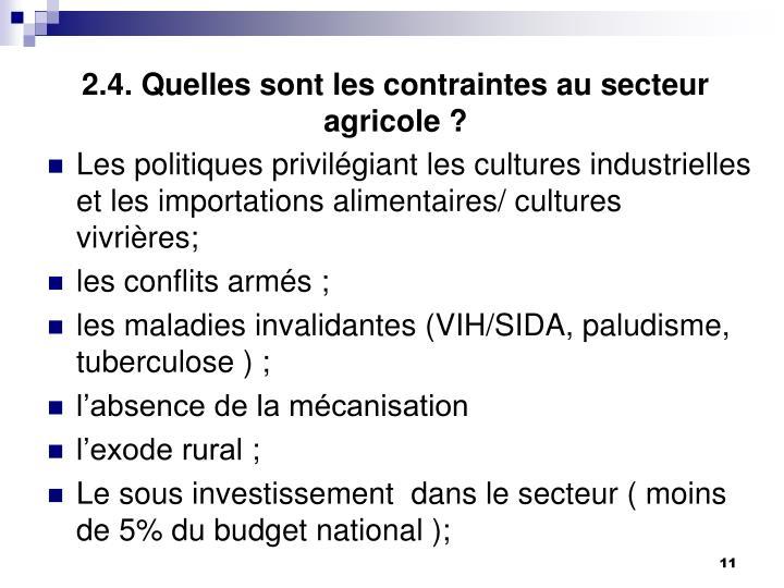 2.4. Quelles sont les contraintes au secteur agricole ?