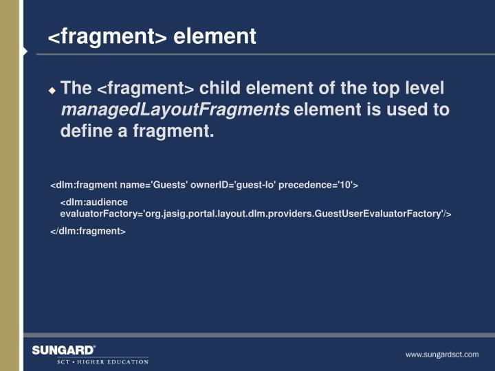 <fragment> element