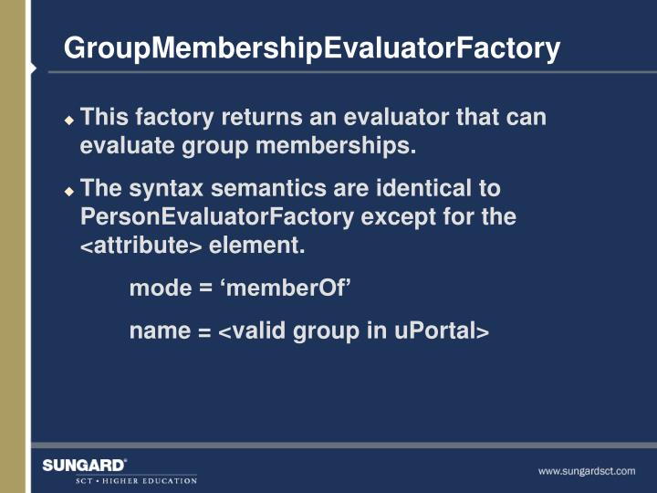 GroupMembershipEvaluatorFactory