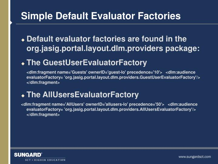 Simple Default Evaluator Factories