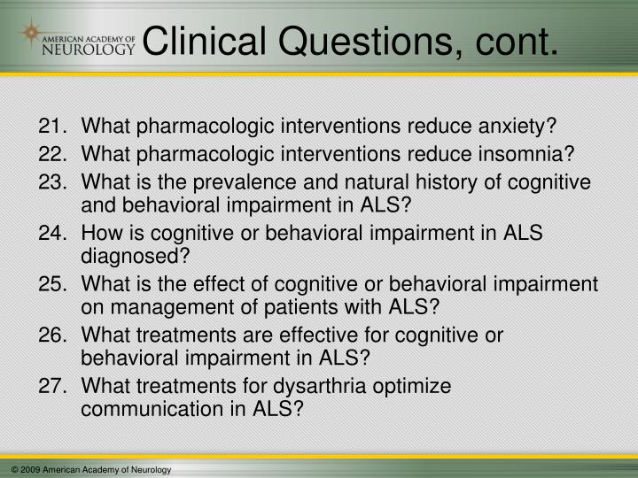 Clinical Questions, cont.