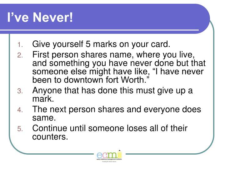 I've Never!