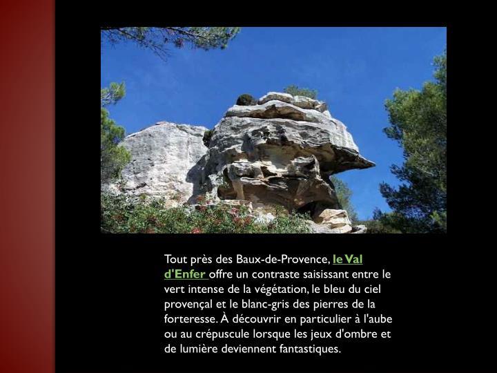 Tout près des Baux-de-Provence,