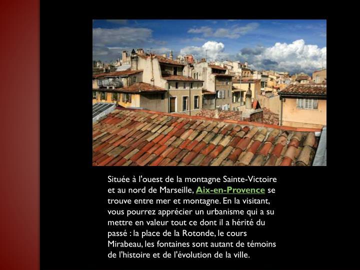 Située à l'ouest de la montagne Sainte-Victoire et au nord de Marseille,