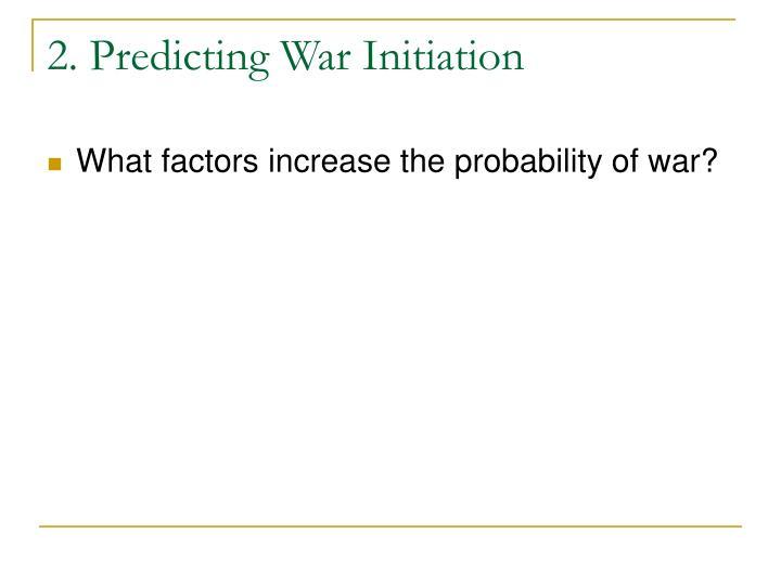 2. Predicting War Initiation