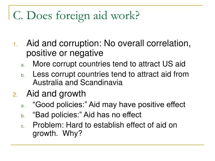 C. Does foreign aid work?