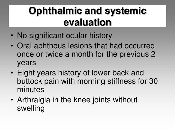 Ophthalmic and systemic evaluation