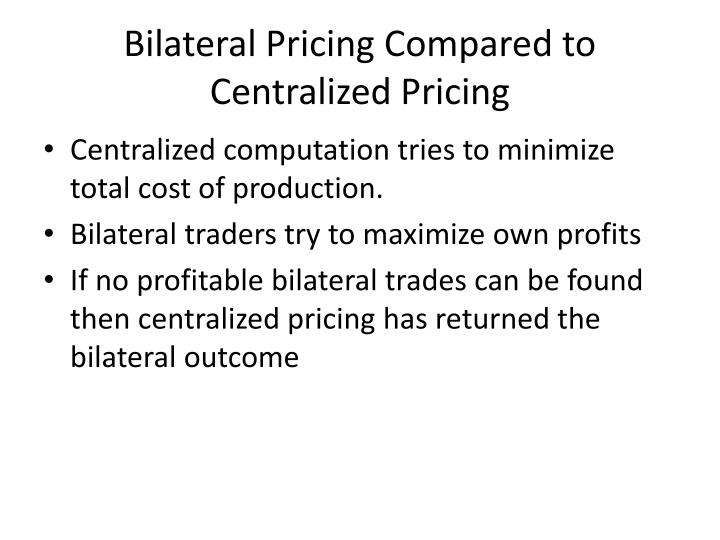 Bilateral Pricing Compared to Centralized Pricing
