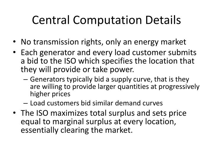 Central Computation Details