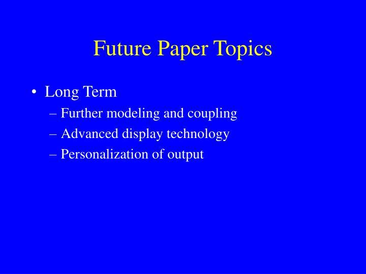 Future Paper Topics