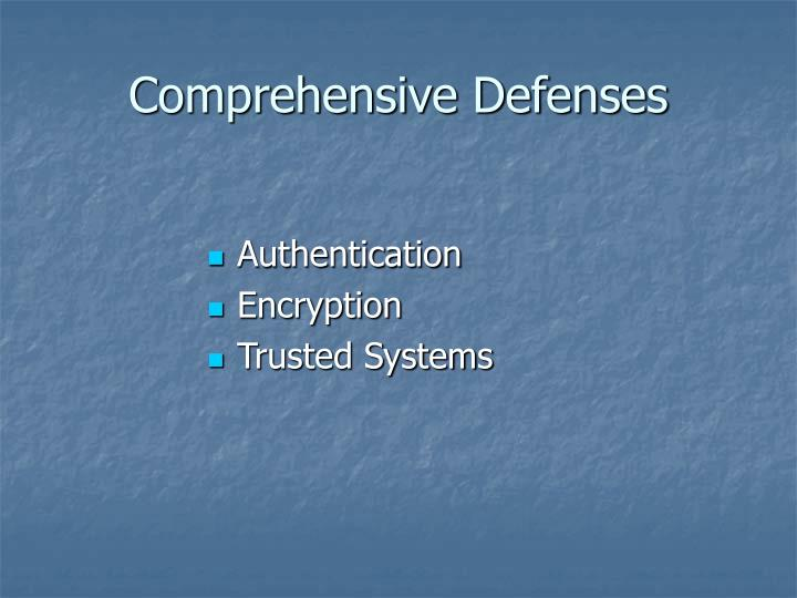 Comprehensive Defenses