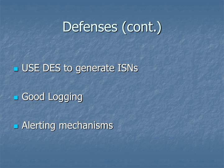 Defenses (cont.)
