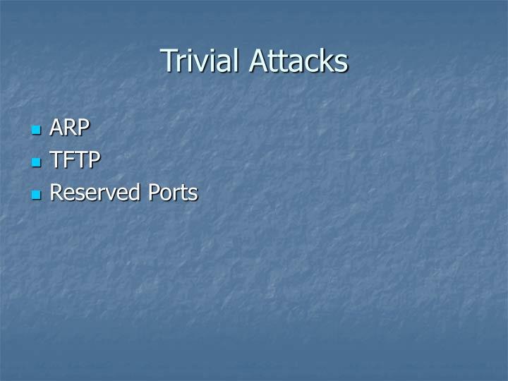 Trivial Attacks
