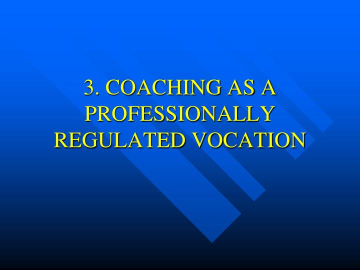3. COACHING AS A PROFESSIONALLY REGULATED VOCATION