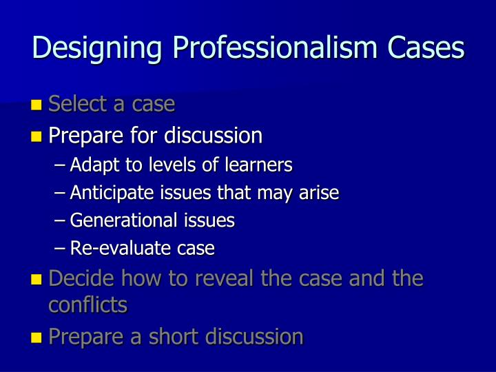 Designing Professionalism Cases