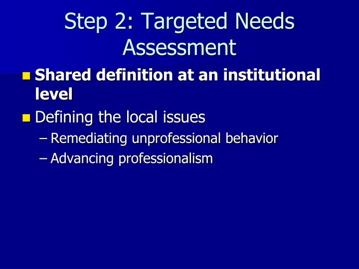 Step 2: Targeted Needs Assessment