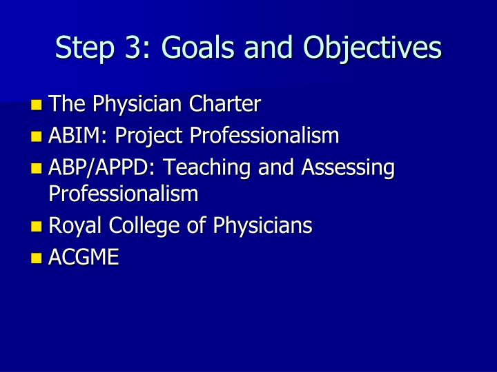 Step 3: Goals and Objectives
