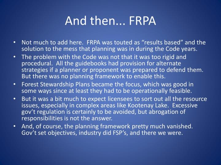And then... FRPA