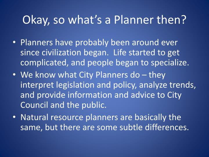 Okay, so what's a Planner then?