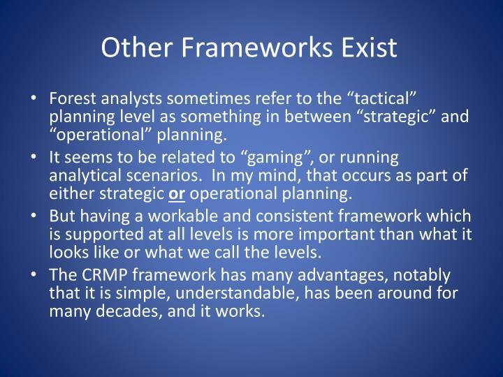 Other Frameworks Exist