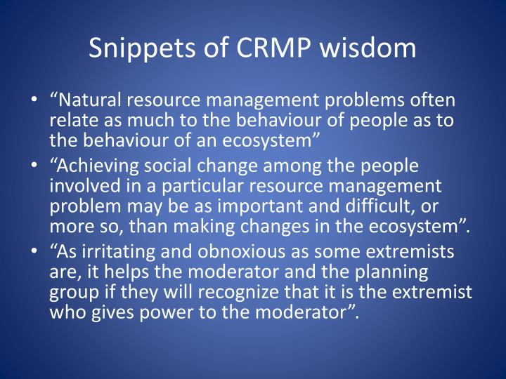 Snippets of CRMP wisdom
