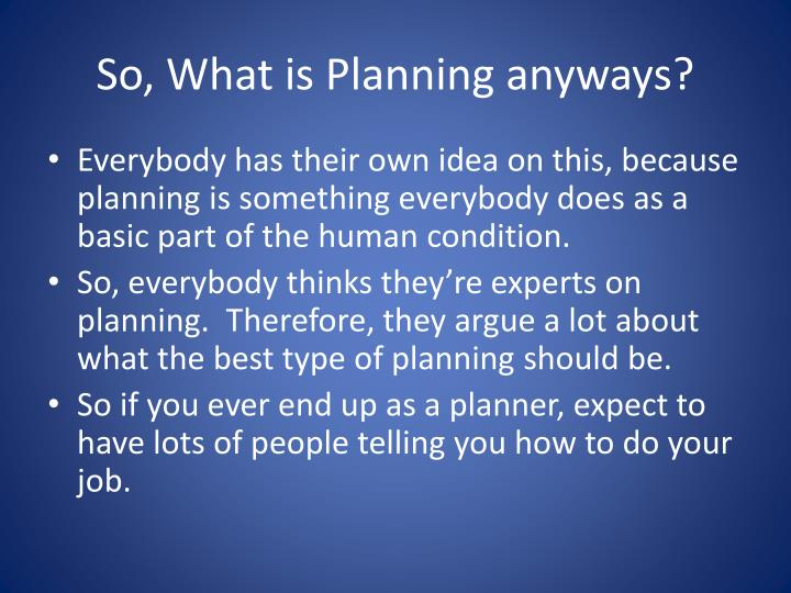 So what is planning anyways