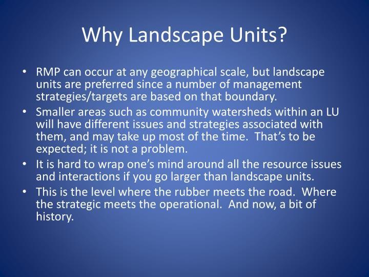 Why Landscape Units?
