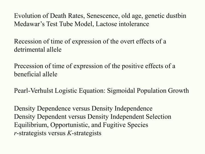 Evolution of Death Rates, Senescence, old age, genetic dustbin