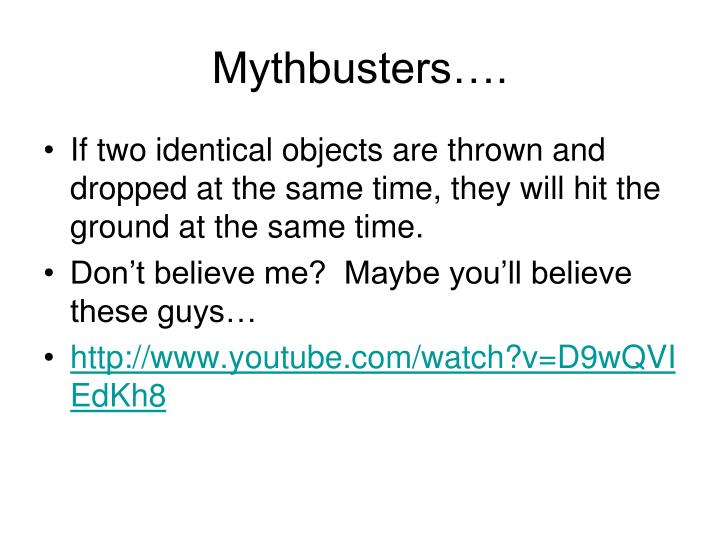 Mythbusters….