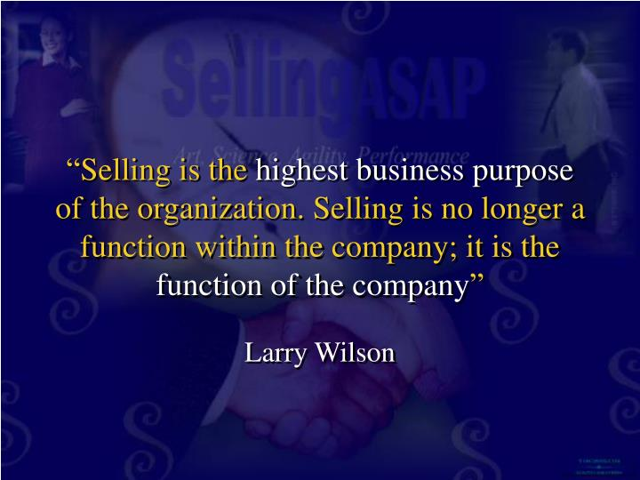 """Selling is the"