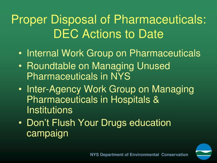 Proper disposal of pharmaceuticals dec actions to date