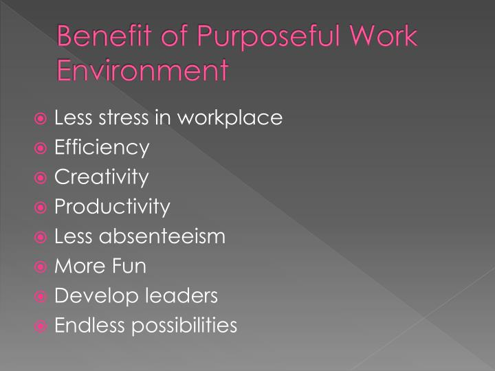 Benefit of Purposeful Work Environment