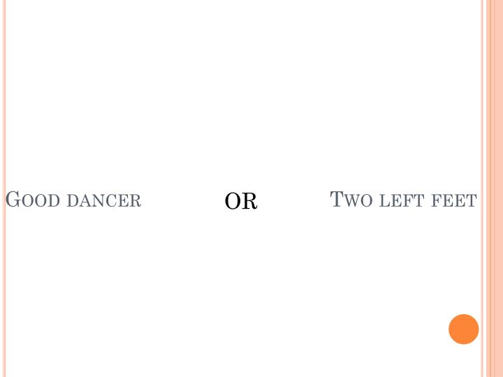 Good dancer